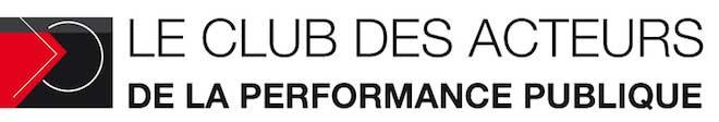 Le  Club des acteurs de la Performance publique